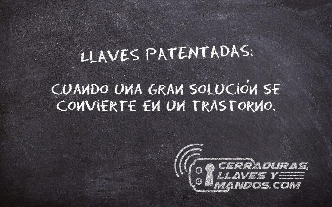 Llaves Patentadas: Cuando una gran solución se convierte en un trastorno.